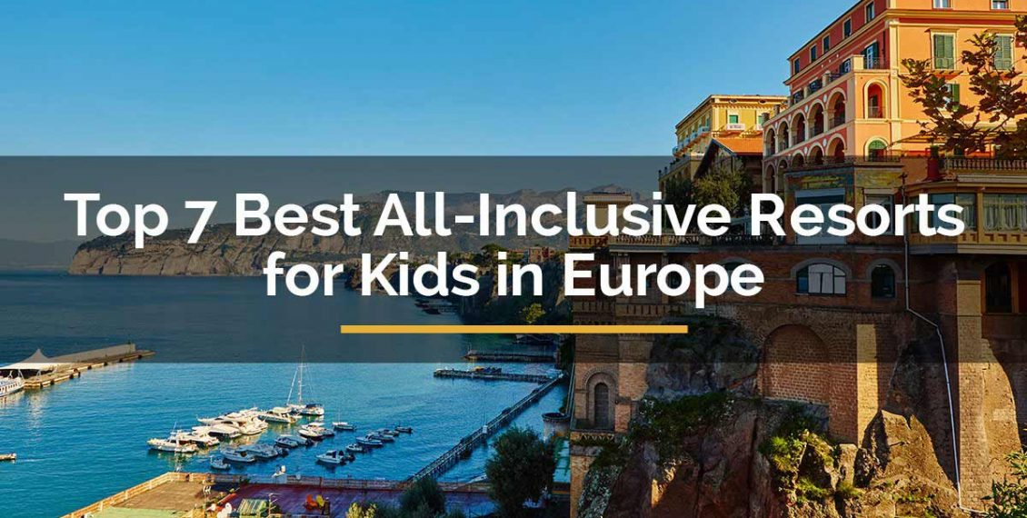 best all inclusive resorts for kids in europe