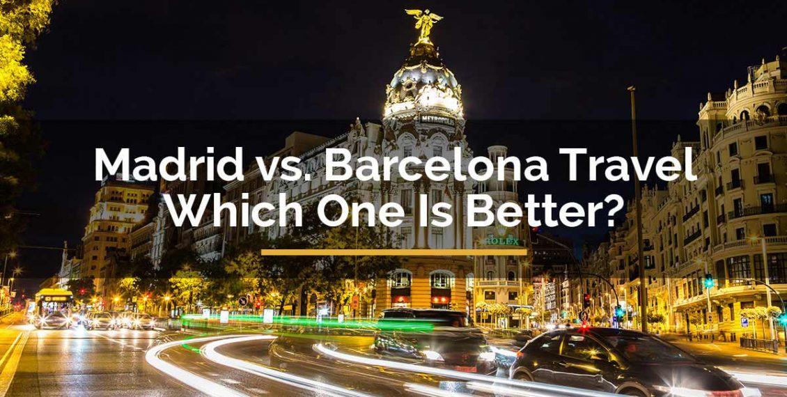madrid vs barcelona travel