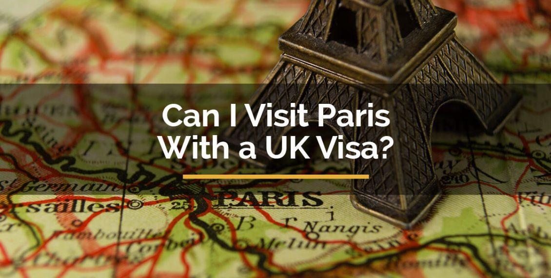 Can I Visit Paris with a UK Visa
