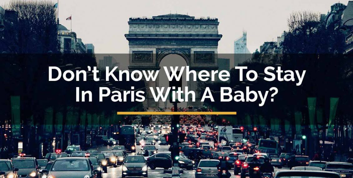 where to stay in paris with a baby