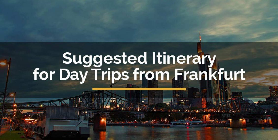 day trips from frankfurt