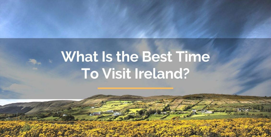 what is the best time to visit Ireland