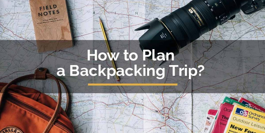 how to plan backpacking trip