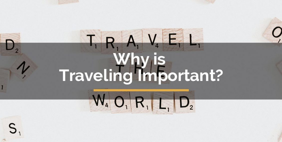 why is travelling important