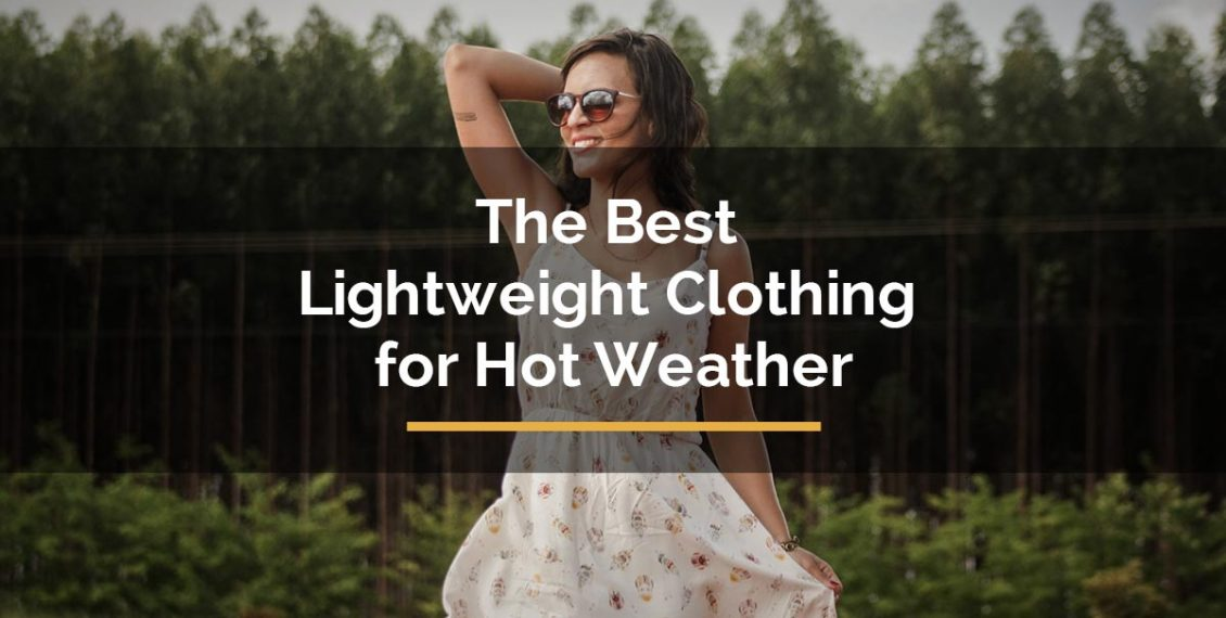 lightweight clothing for hot weather