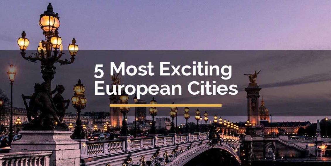 most exciting european cities
