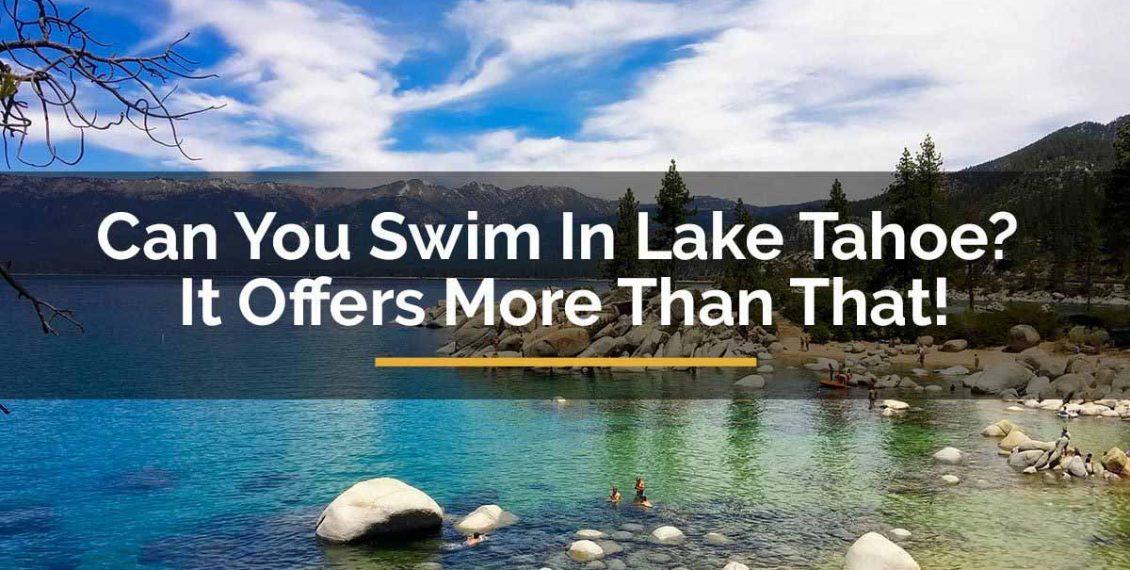 can you swim in Lake Tahoe