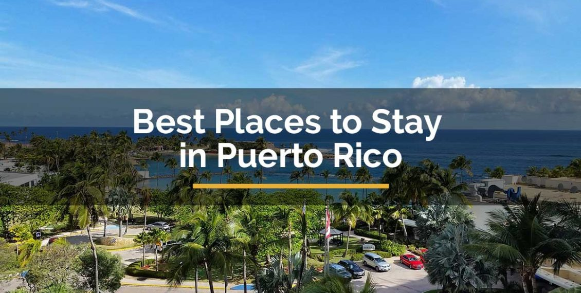 Best Places to Stay In Puerto Rico
