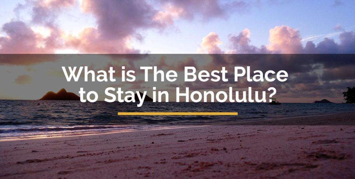 best place to stay in honolulu