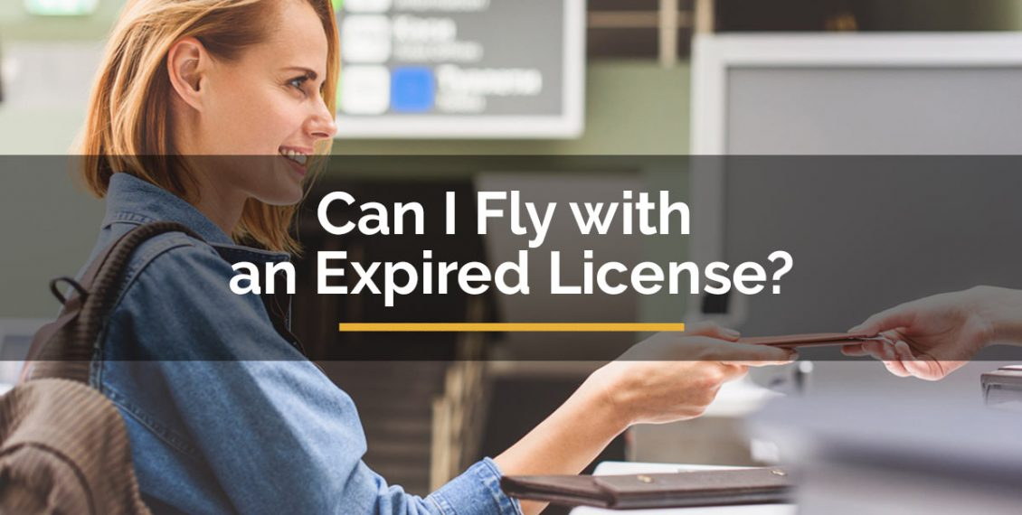 Can I Fly with an Expired License?
