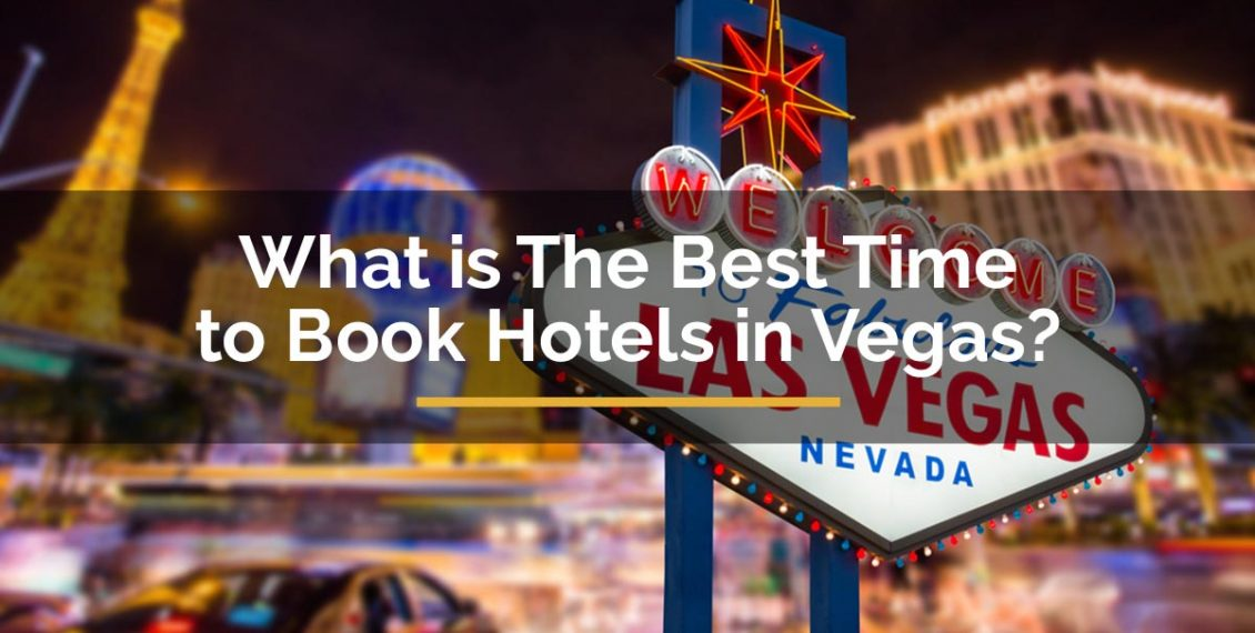 best time to book hotels in vegas