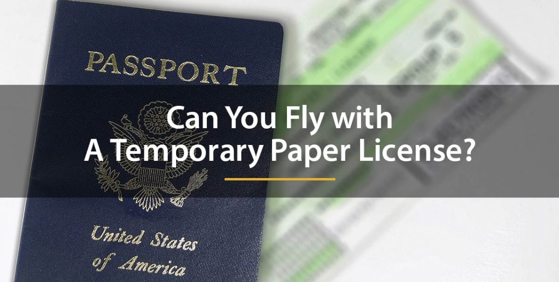 can you fly with a temporary paper license