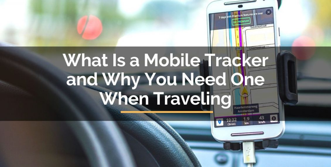 What is a mobile tracker and why you need one when traveling