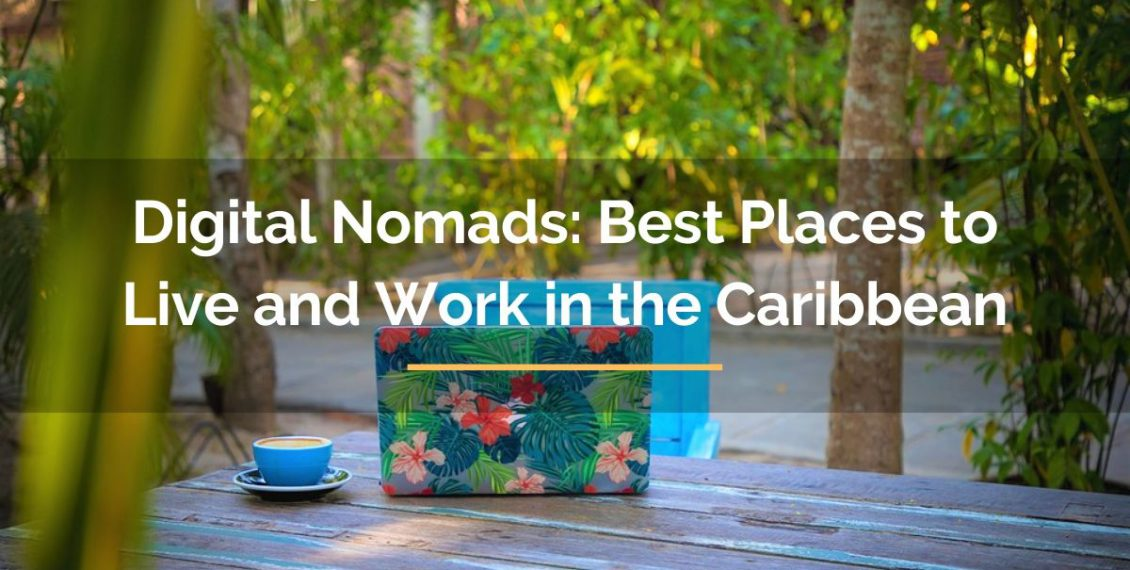 digital nomads best places to live and work in the Caribbean