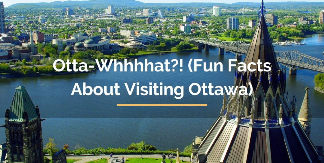 fun facts about visiting Ottawa