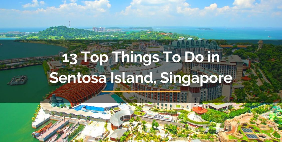 top things to do in sentosa island singapore