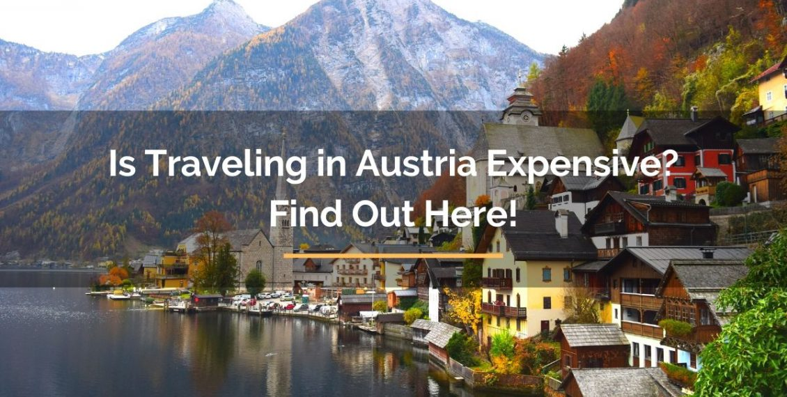 Is Traveling in Austria Expensive