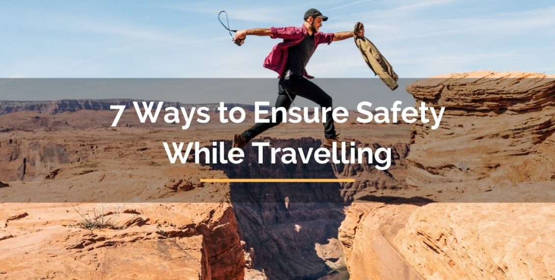 ways to ensure safety while travelling