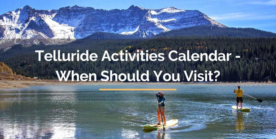 Telluride activities calendar when should you visit