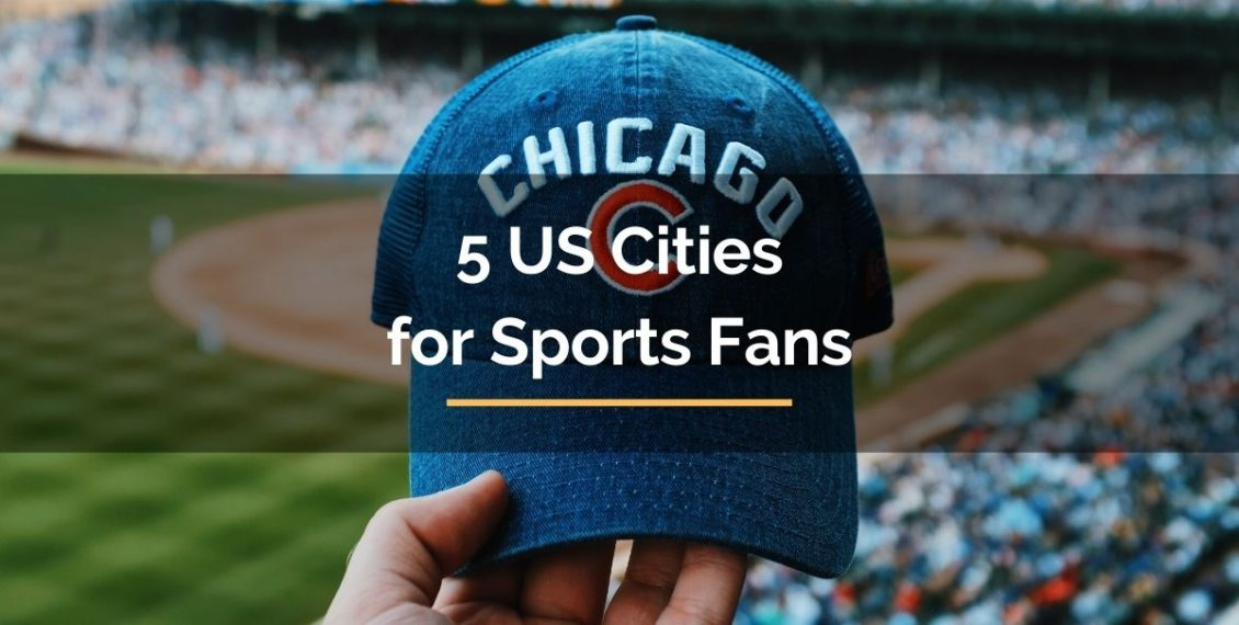5 US cities for sports fans