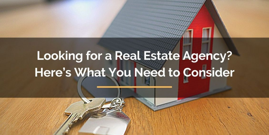 looking for a real estate agency factors to consider