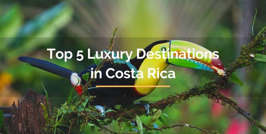 top luxury destinations in costa rica