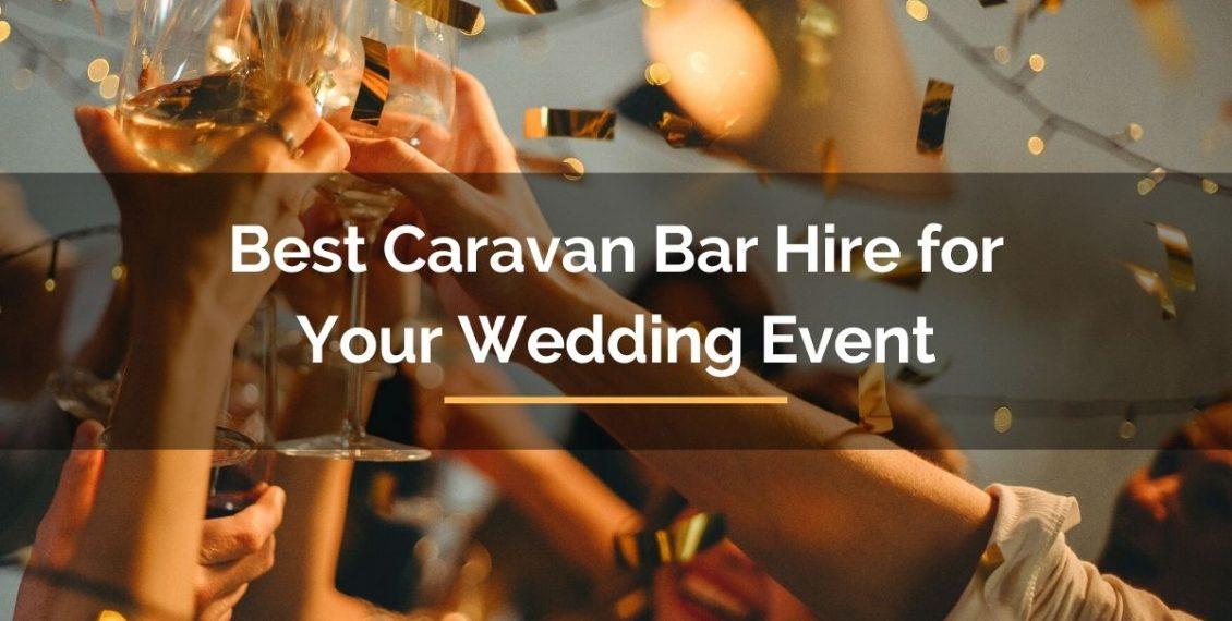 best caravan bar hire for your wedding event